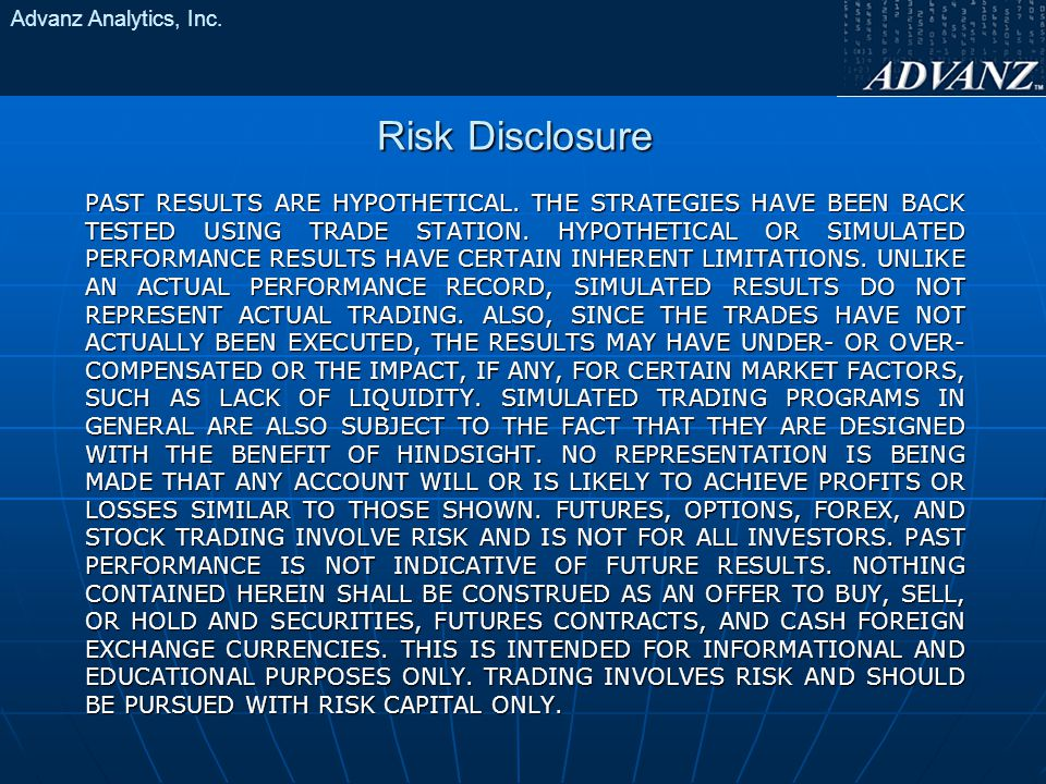 Advanz Analytics, Inc. Risk Disclosure PAST RESULTS ARE HYPOTHETICAL.