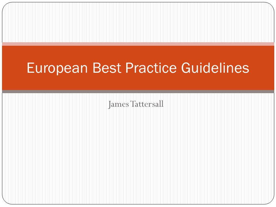 James Tattersall European Best Practice Guidelines