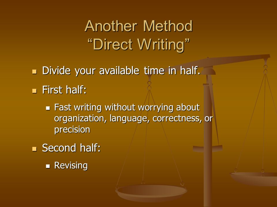 Another Method Direct Writing Divide your available time in half.