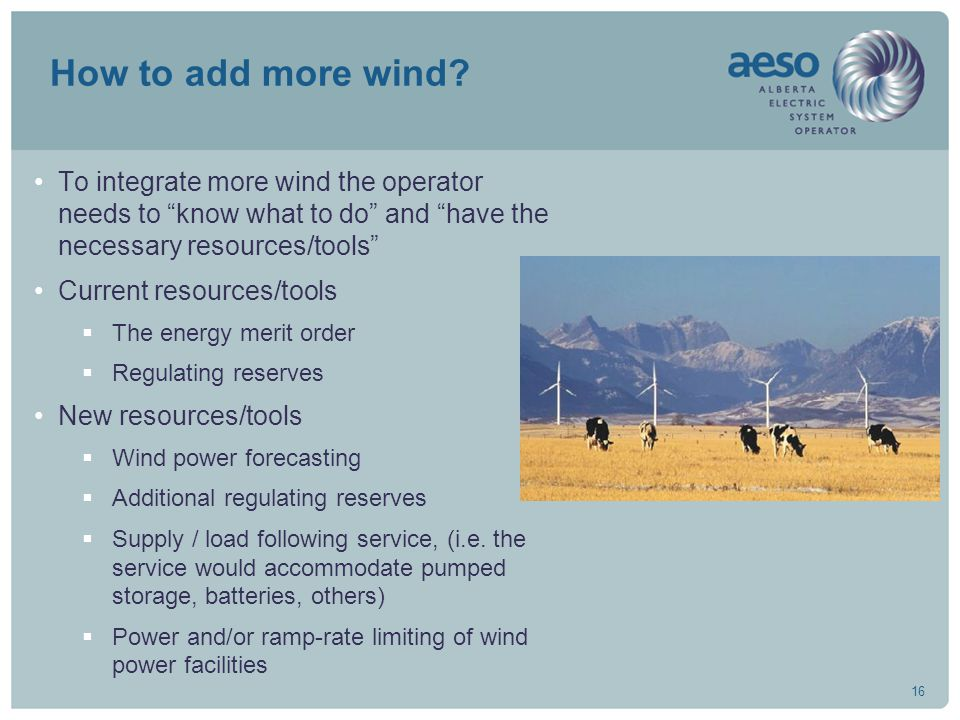 "16 How to add more wind? To integrate more wind the operator needs to ""know what to do"" and ""have the necessary resources/tools"" Current resources/too"