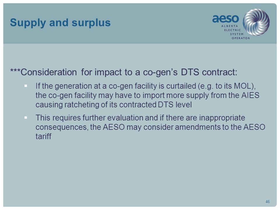 46 Supply and surplus ***Consideration for impact to a co-gen's DTS contract:  If the generation at a co-gen facility is curtailed (e.g. to its MOL),