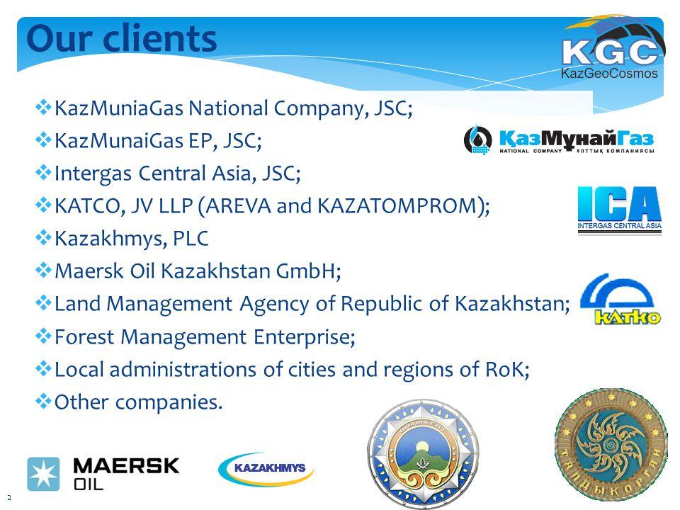 Our clients  KazMuniaGas National Company, JSC;  KazMunaiGas EP, JSC;  Intergas Central Asia, JSC;  KATCO, JV LLP (AREVA and KAZATOMPROM);  Kazak