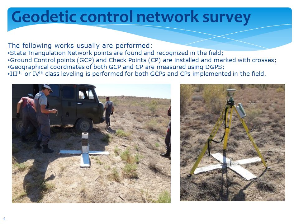 Geodetic control network survey The following works usually are performed: State Triangulation Network points are found and recognized in the field; G
