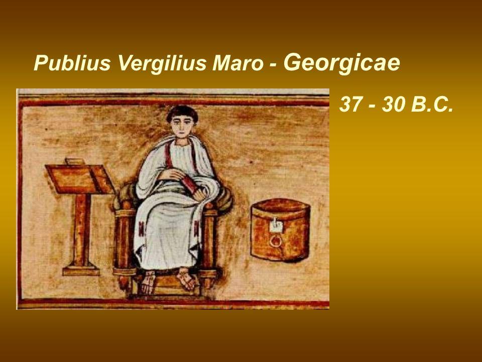 37 - 30 B.C. Publius Vergilius Maro - Georgicae
