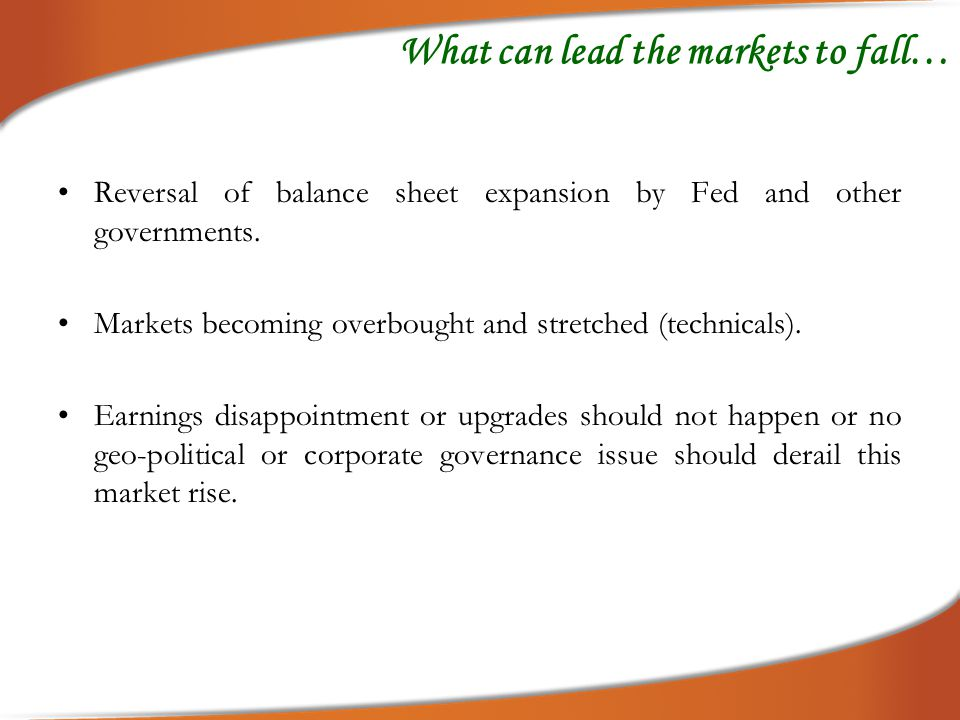 Conclusion: At 17000 and expected GDP growth of 6.5 % we would certainly not invest in the markets aggressively.