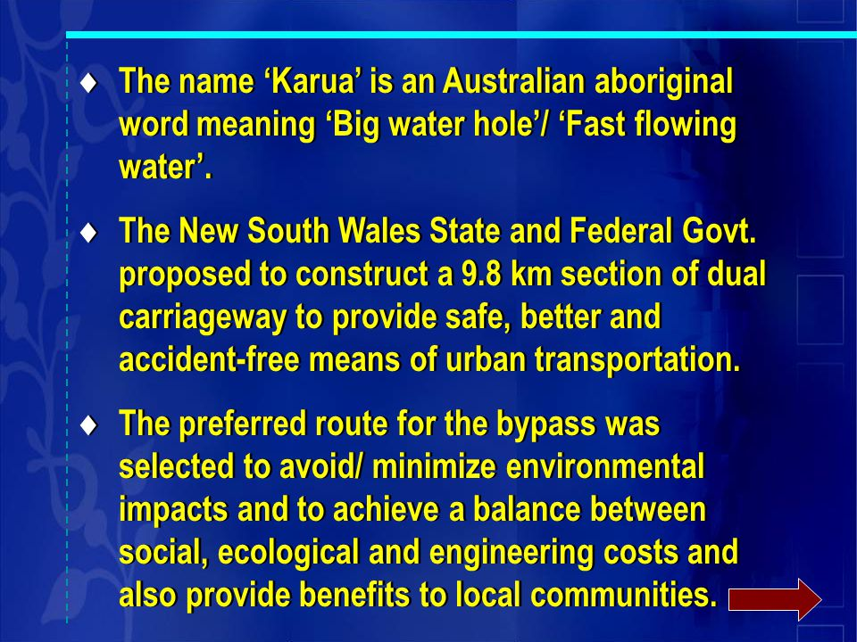 The name 'Karua' is an Australian aboriginal word meaning 'Big water hole'/ 'Fast flowing water'.