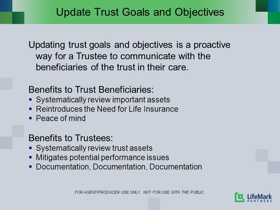 Update Trust Goals and Objectives FOR AGENT/PRODUCER USE ONLY.