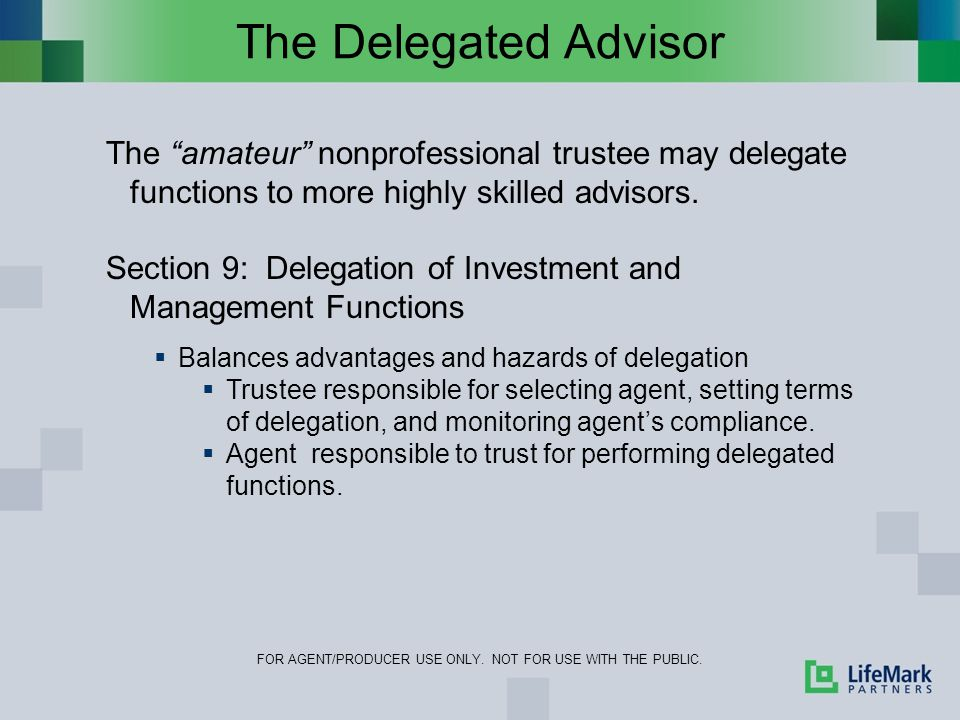 The Delegated Advisor FOR AGENT/PRODUCER USE ONLY.
