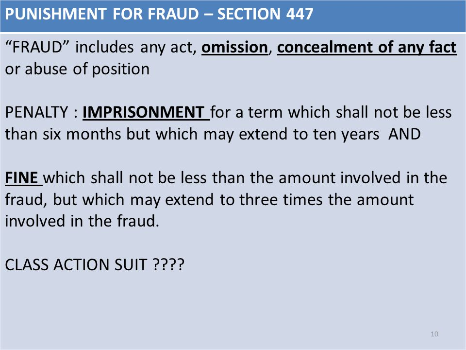 "PUNISHMENT FOR FRAUD – SECTION 447 ""FRAUD"" includes any act, omission, concealment of any fact or abuse of position PENALTY : IMPRISONMENT for a term"