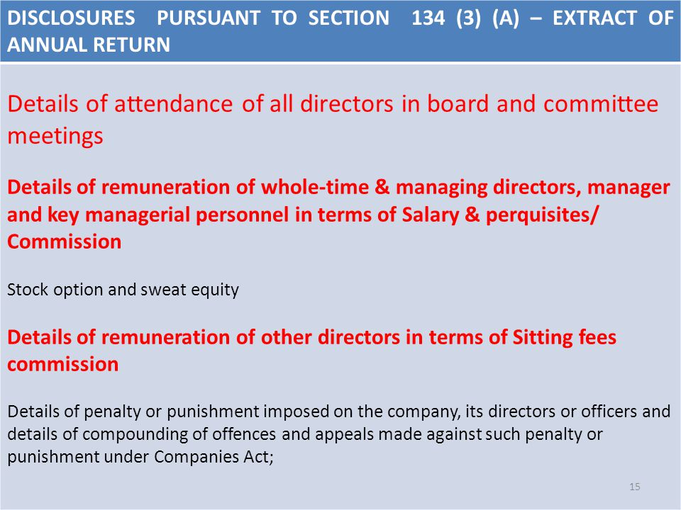 DISCLOSURES PURSUANT TO SECTION 134 (3) (A) – EXTRACT OF ANNUAL RETURN Details of attendance of all directors in board and committee meetings Details