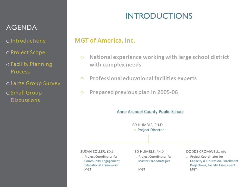 INTRODUCTIONS MGT of America, Inc. o National experience working with large school district with complex needs o Professional educational facilities e