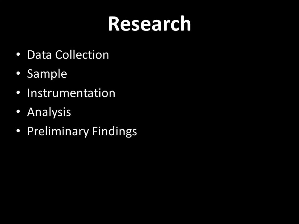 Research Data Collection Sample Instrumentation Analysis Preliminary Findings