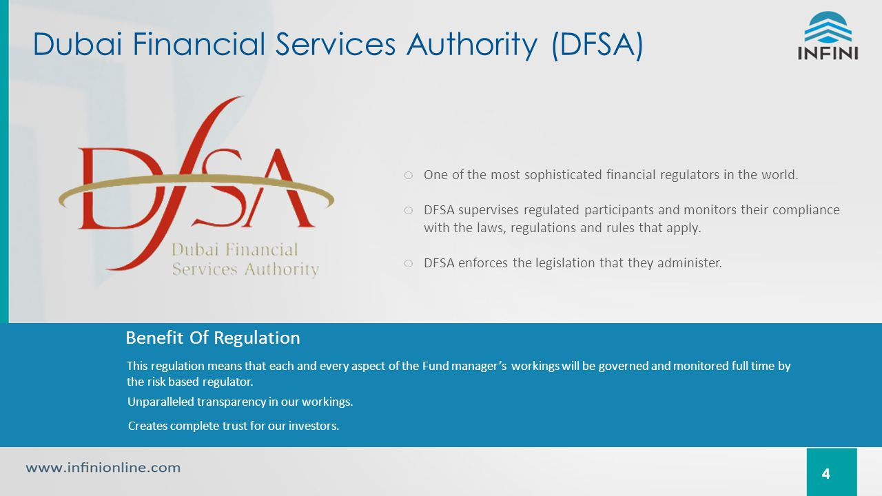 Dubai Financial Services Authority (DFSA) 4 o One of the most sophisticated financial regulators in the world.
