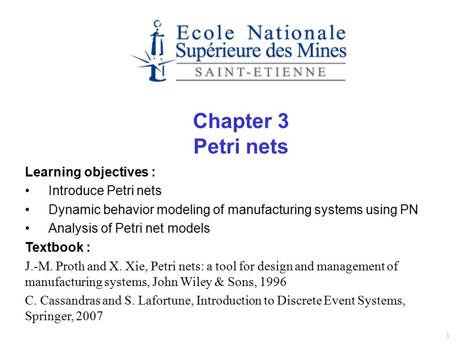 Plan Introduction to Petri nets Formal definitions Petri net models of manufacturing system Elementary classes of Petri nets Properties of PN models Analysis methods 2 2
