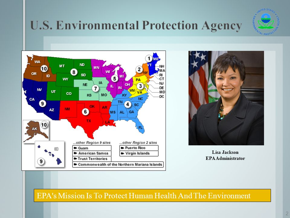 EPA s Mission Is To Protect Human Health And The Environment Lisa Jackson EPA Administrator 2