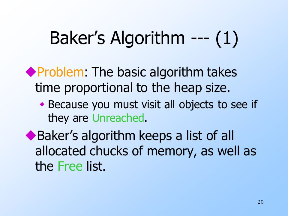 20 Baker's Algorithm --- (1) uProblem: The basic algorithm takes time proportional to the heap size.