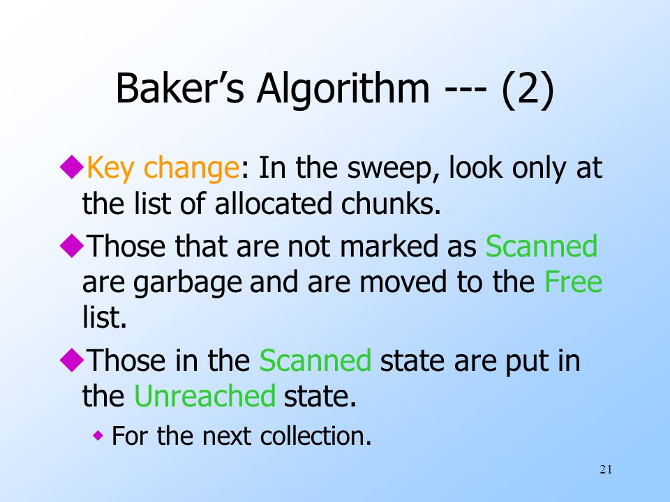 21 Baker's Algorithm --- (2) uKey change: In the sweep, look only at the list of allocated chunks.