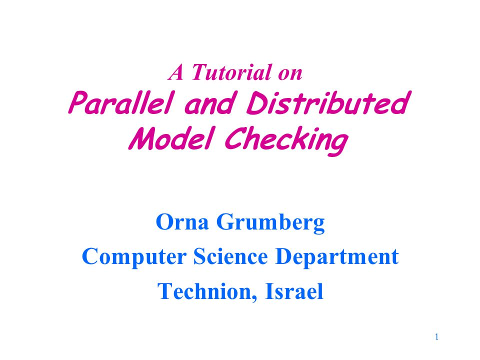 2 Aspects of parallelism Why to parallelize – gain memory or time –For model checking: usually memory Special purpose hardware or network of workstations –Networks of workstations Distributed or shared memory –Distributed memory with message passing