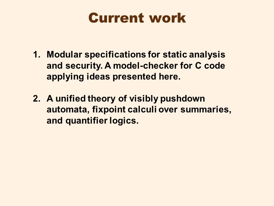 Current work 1.Modular specifications for static analysis and security.