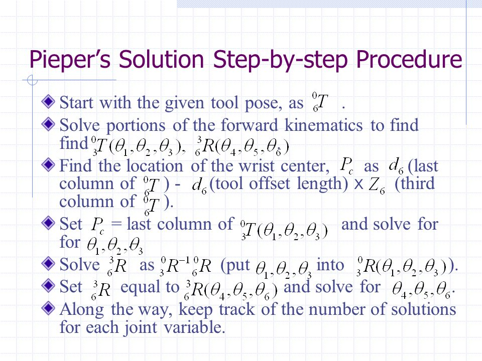 Pieper's Solution Step-by-step Procedure Start with the given tool pose, as.