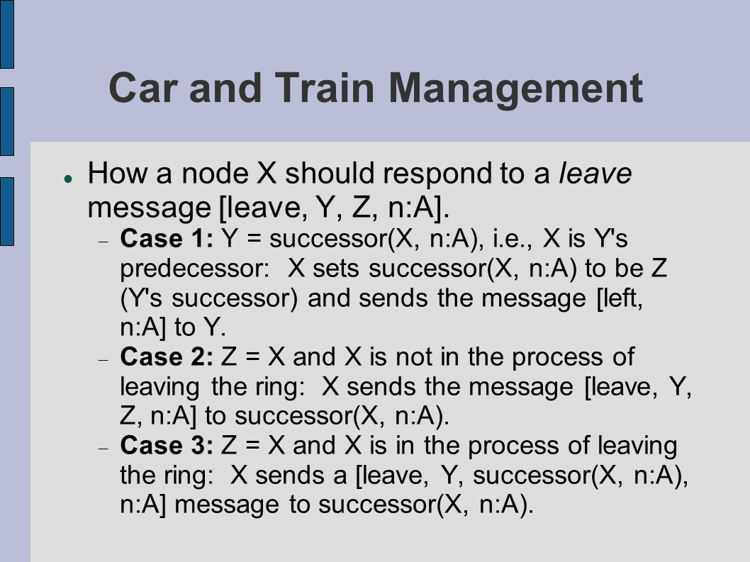 Car and Train Management How a node X should respond to a leave message [leave, Y, Z, n:A].
