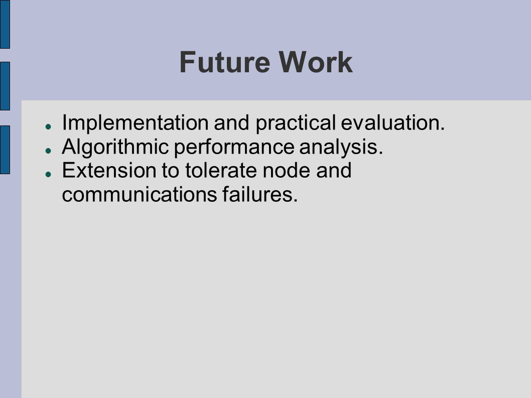 Future Work Implementation and practical evaluation.
