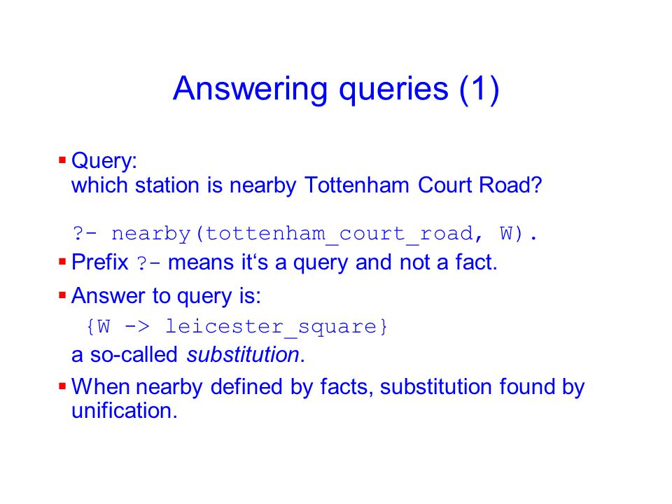 Answering queries (1)  Query: which station is nearby Tottenham Court Road.