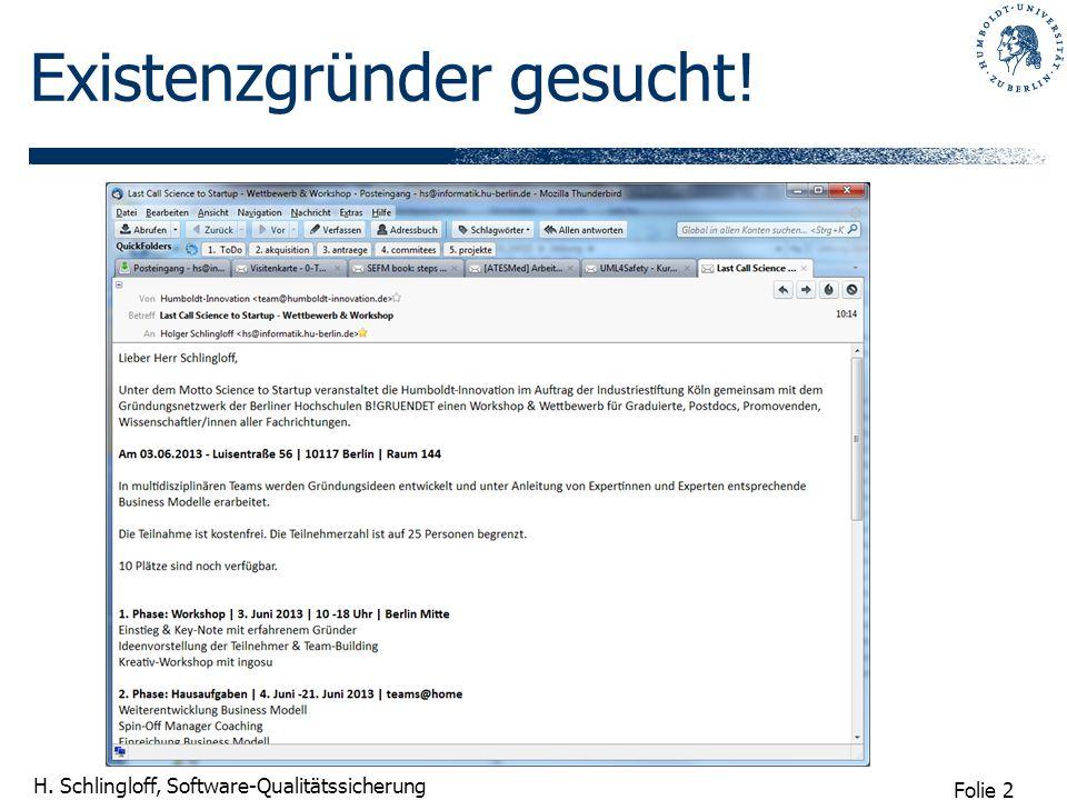 Folie 2 H. Schlingloff, Software-Qualitätssicherung Existenzgründer gesucht!
