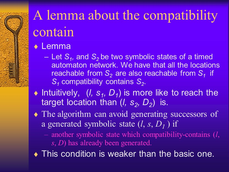A lemma about the compatibility contain  Lemma –Let S 1, and S 2 be two symbolic states of a timed automaton network.