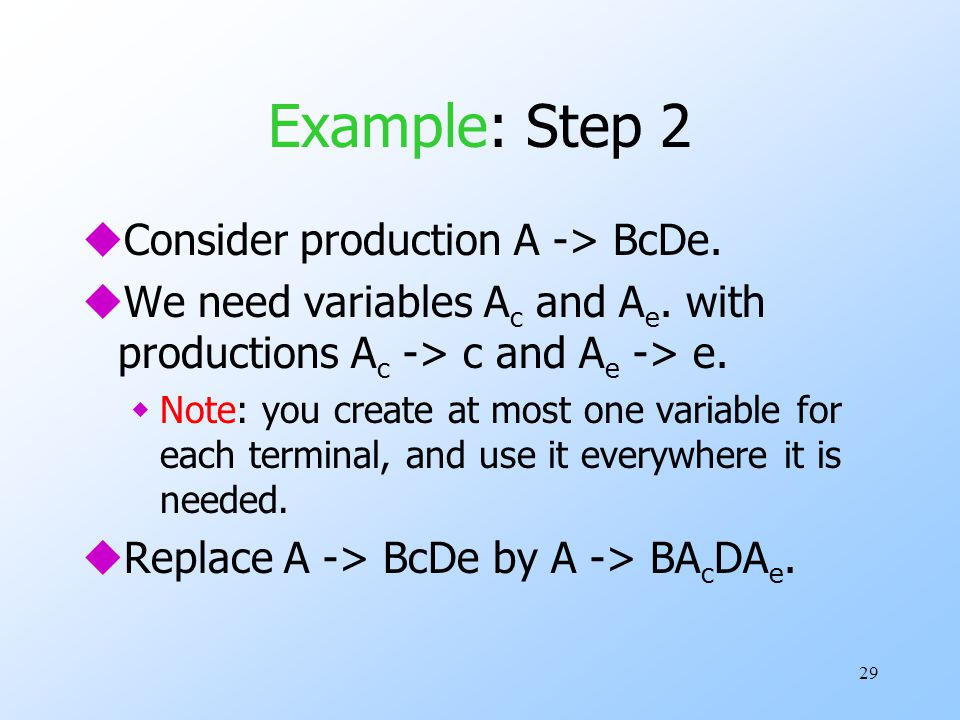 29 Example: Step 2 uConsider production A -> BcDe.