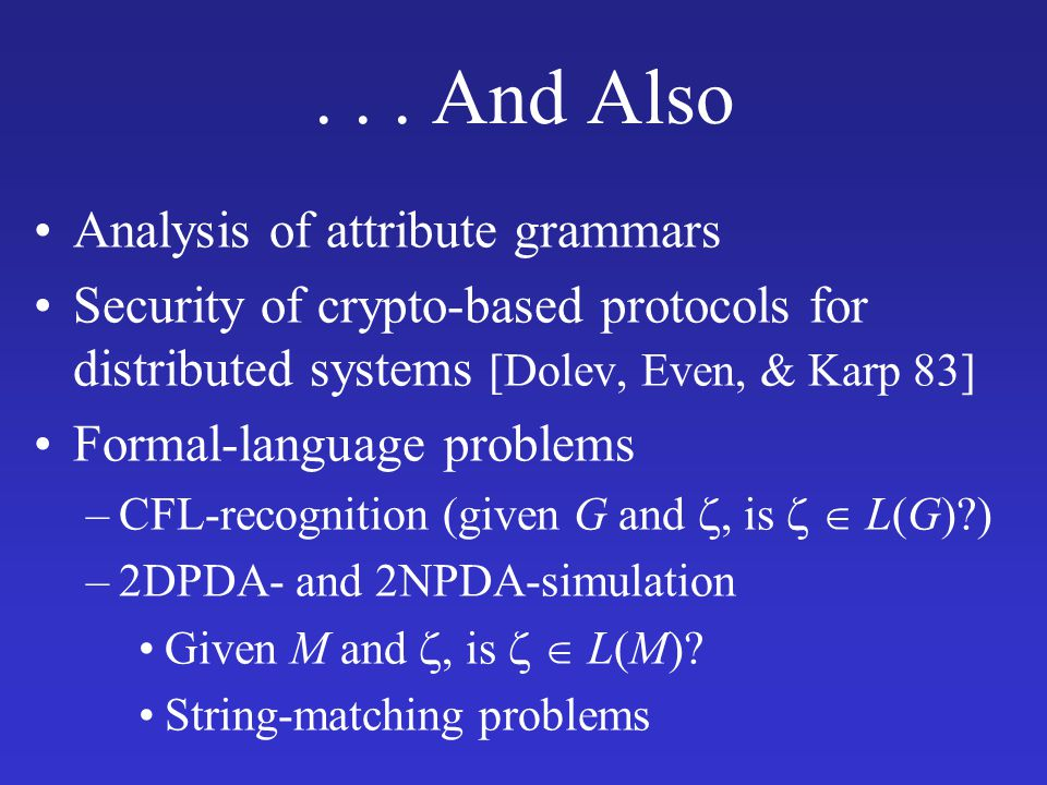 Themes Harnessing CFL-reachability Relationship to other analysis paradigms Exhaustive alg.