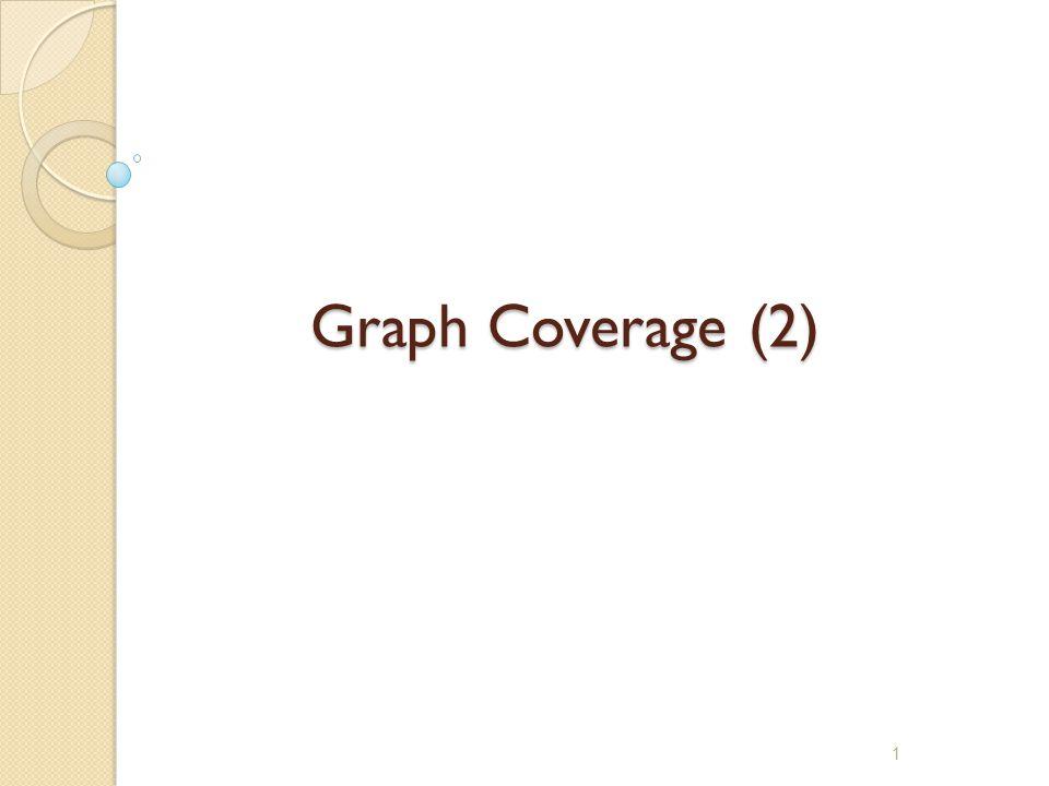 1 Graph Coverage (2)