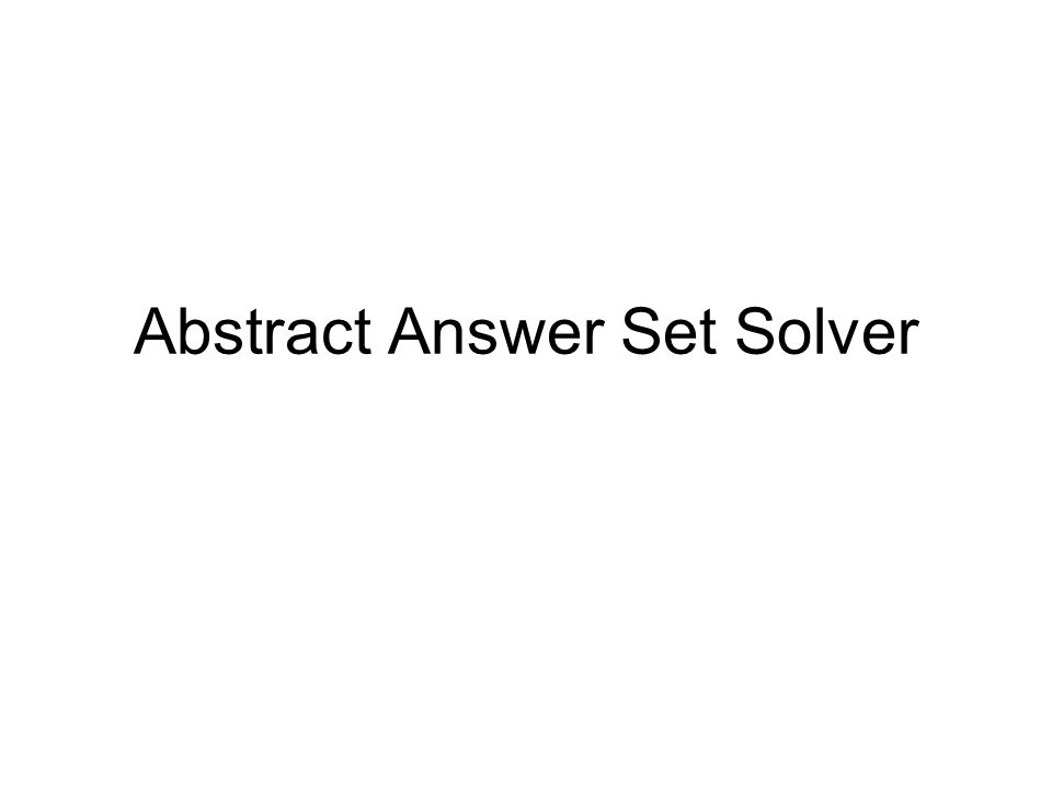 Abstract Answer Set Solver