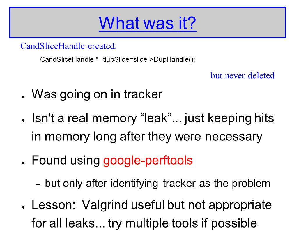 What was it. ● Was going on in tracker ● Isn t a real memory leak ...