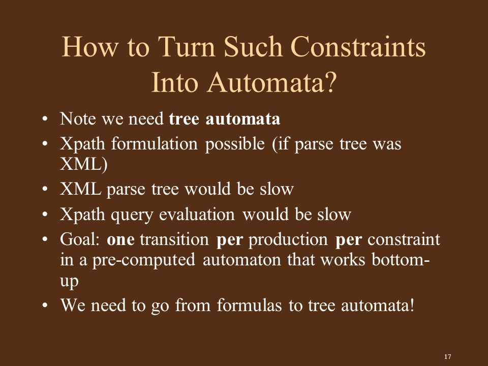 17 How to Turn Such Constraints Into Automata.