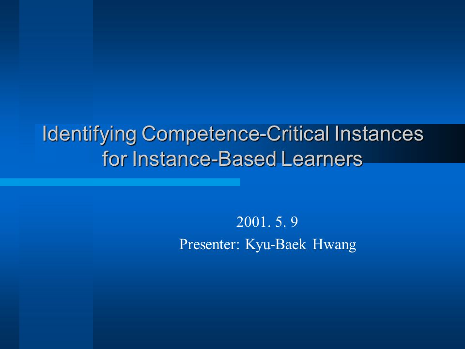 Identifying Competence-Critical Instances for Instance-Based Learners 2001.