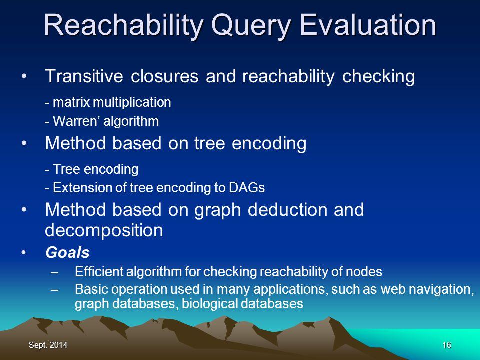 Sept. 201416 Transitive closures and reachability checking - matrix multiplication - Warren' algorithm Method based on tree encoding - Tree encoding -