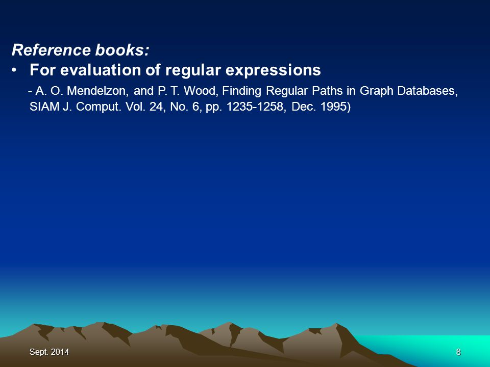Sept. 20148 Reference books: For evaluation of regular expressions -A.