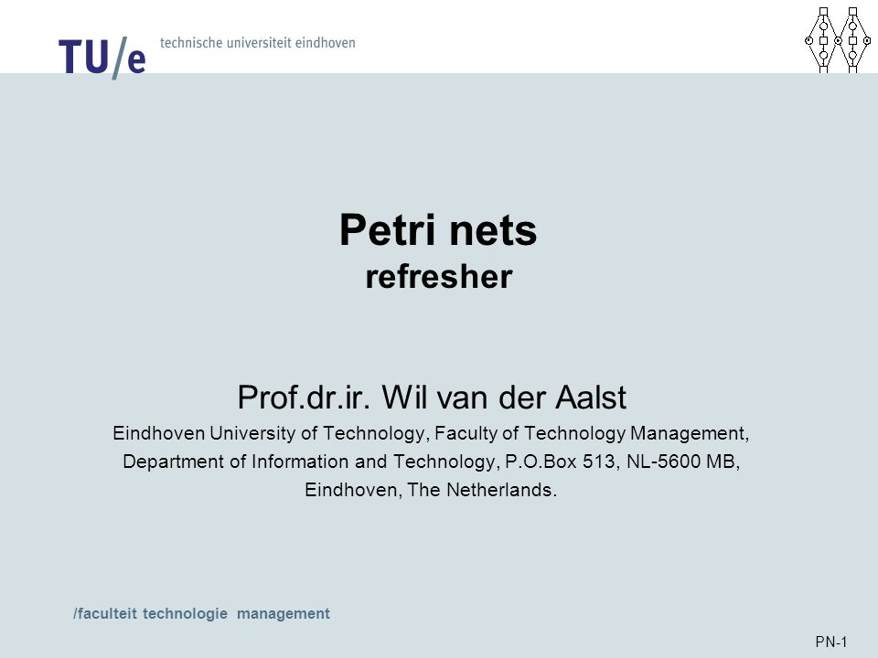 /faculteit technologie management PN-1 Petri nets refresher Prof.dr.ir.
