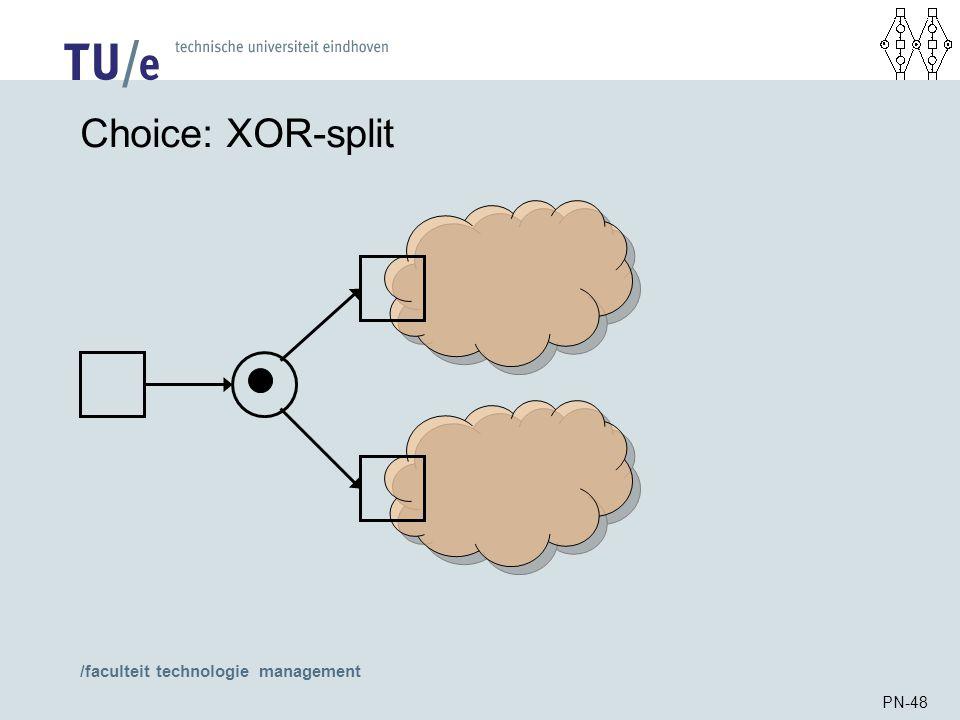 /faculteit technologie management PN-48 Choice: XOR-split