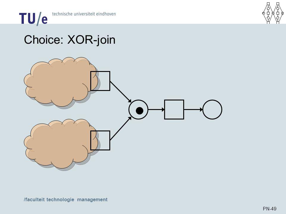 /faculteit technologie management PN-49 Choice: XOR-join