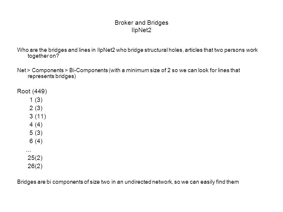 Broker and Bridges IlpNet2 Who are the bridges and lines in IlpNet2 who bridge structural holes, articles that two persons work together on.