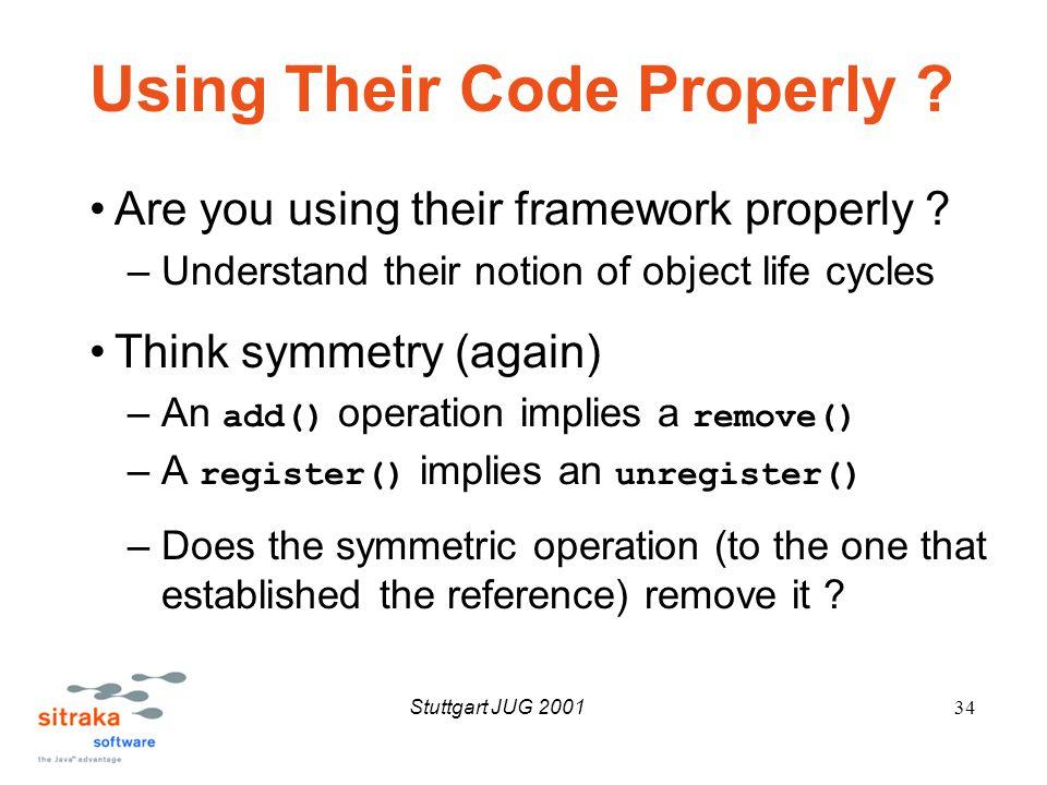 Stuttgart JUG 200134 Using Their Code Properly . Are you using their framework properly .