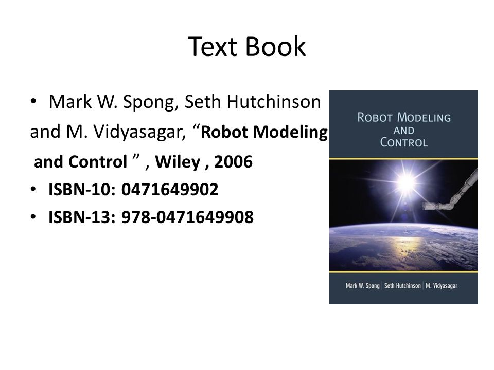 Text Book Mark W. Spong, Seth Hutchinson and M.