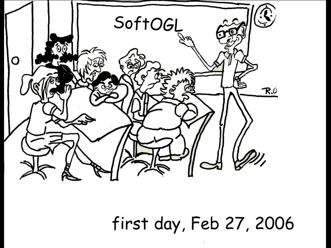 SoftOGL first day, Feb 27, 2006