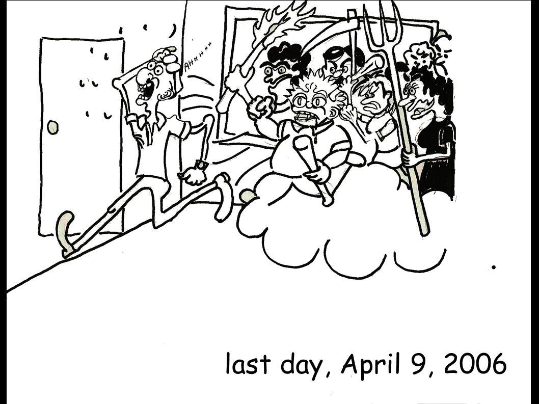 last day, April 9, 2006