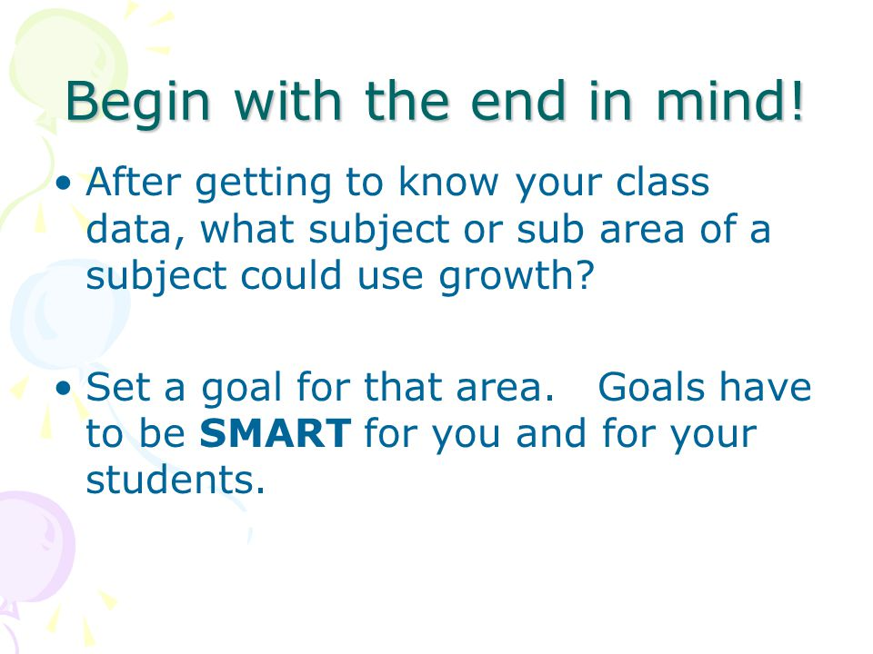 After getting to know your class data, what subject or sub area of a subject could use growth.