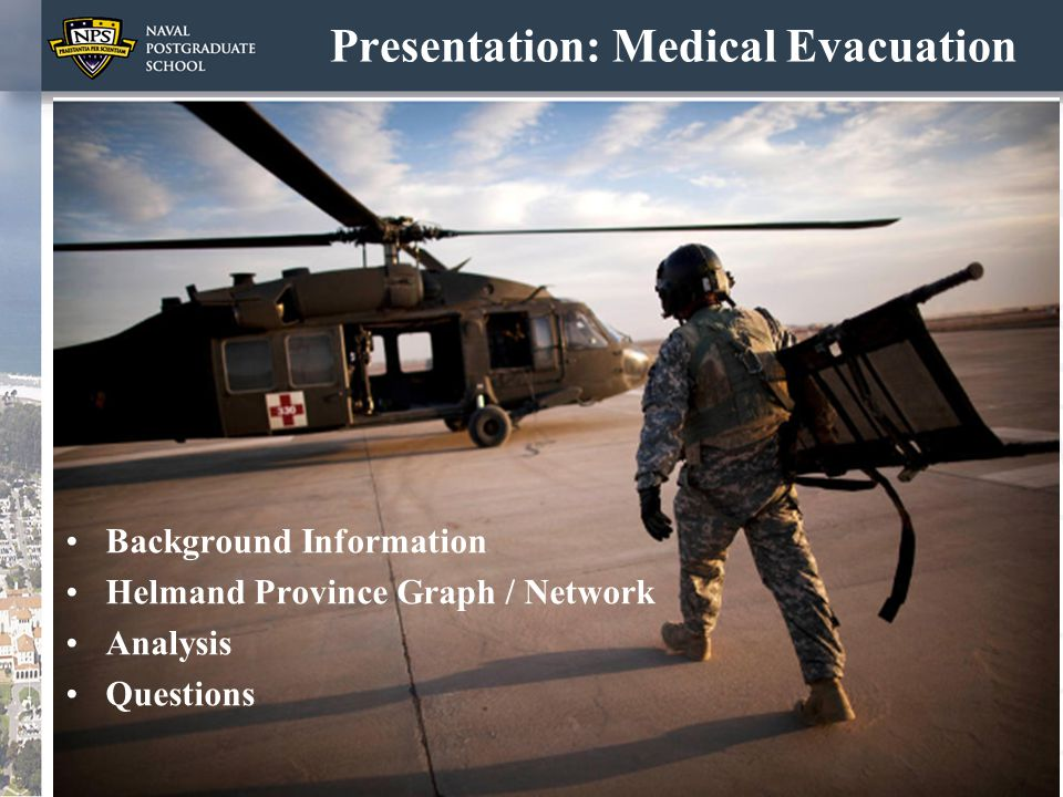Presentation: Medical Evacuation Background Information Helmand Province Graph / Network Analysis Questions