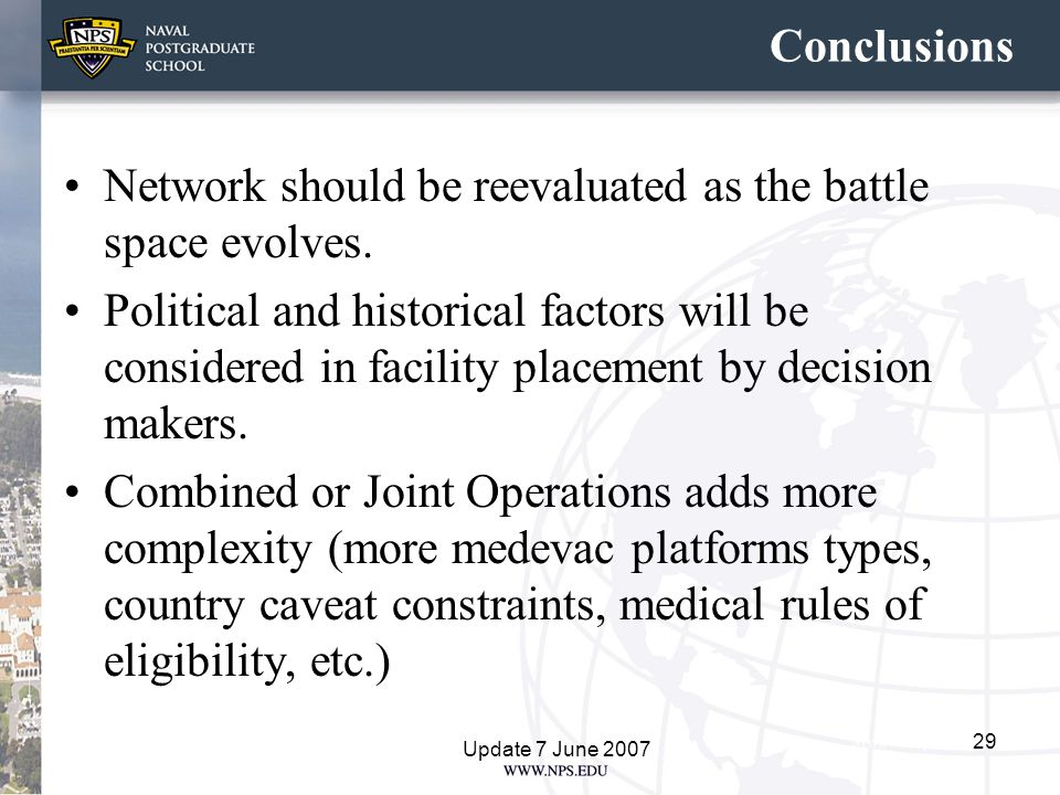 Conclusions Network should be reevaluated as the battle space evolves. Political and historical factors will be considered in facility placement by de