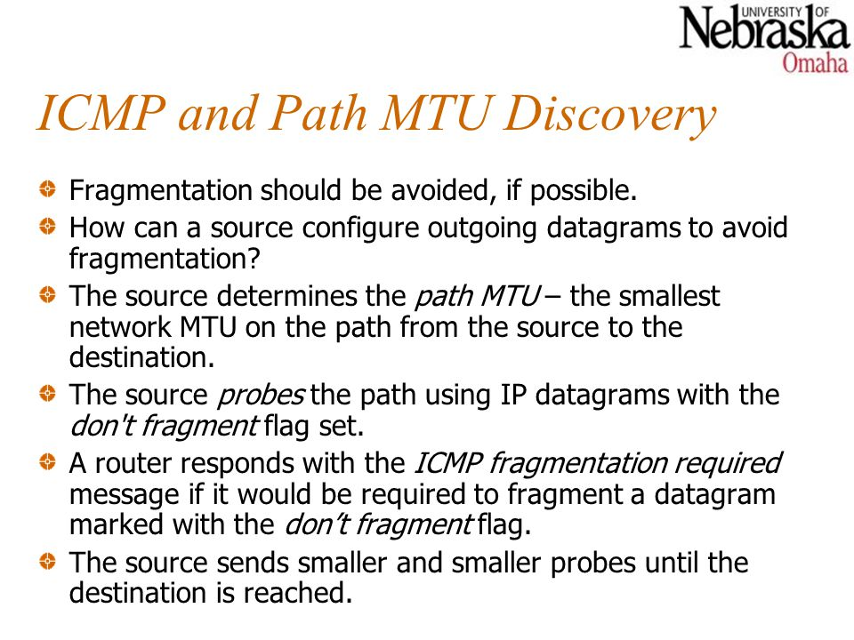 ICMP and Path MTU Discovery Fragmentation should be avoided, if possible.